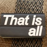 """""""That is all"""" mobile phone case produced by Aya Kajishima"""